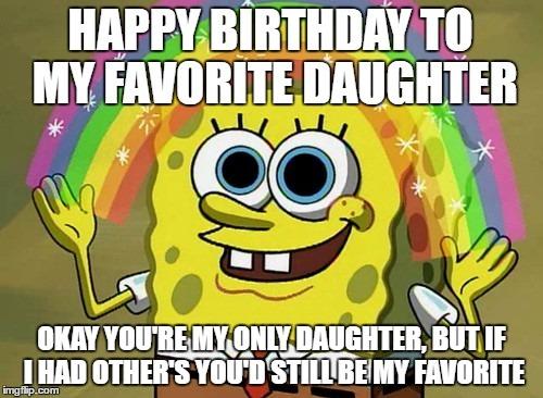 Happy-Birthday-To-My-Favorite-Daughter-Birthday-Meme