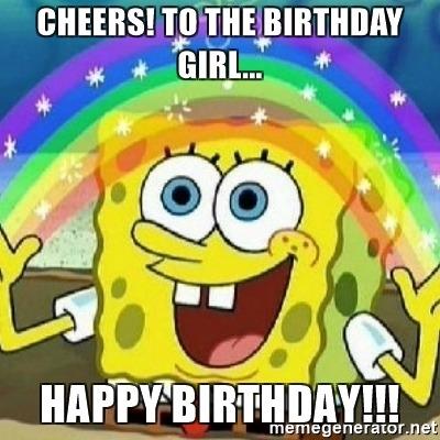 cheers-to-the-birthday-girl-happy-birthday-meme