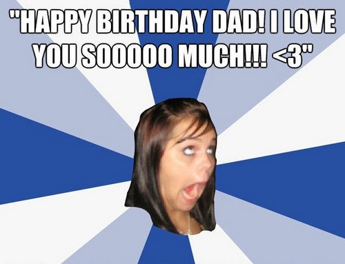 shouting_girl_happy_birthday_dad_meme1